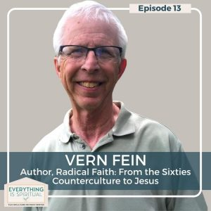 Vern Fein, Author of Radical Faith from the sixtiesa counterculture to jesus